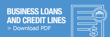 Click to download business loans and credit lines PDF information
