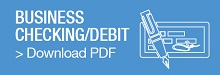 Click to download Business checking Debit PDF information