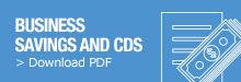Click to download business savings and cds PDF information
