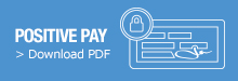 Click to download positive pay PDF information
